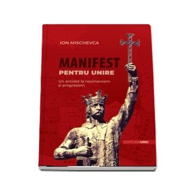 Manifest pentru Unire de Ion Mischevca