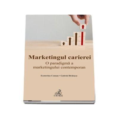 Marketingul carierei. O paradigma a marketingului contemporan