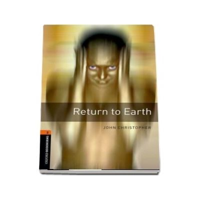 Oxford Bookworms Library Level 2. Return to Earth