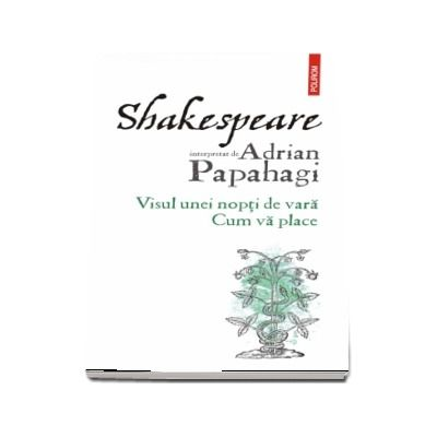Shakespeare interpretat de Adrian Papahagi