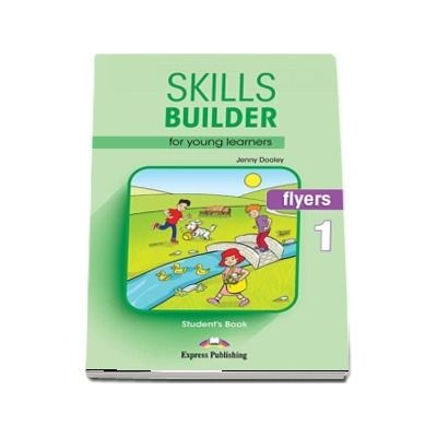 Jenny Dooley, Skills Builder FLYERS 1. Students Book