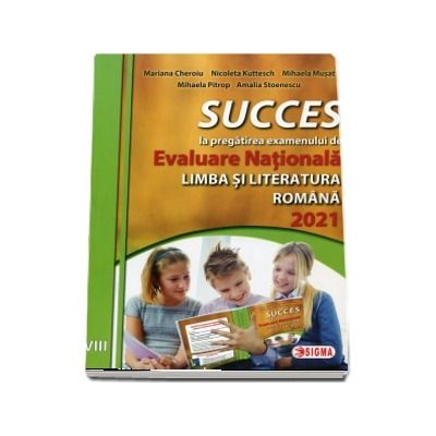 Succes la pregatirea examenului de evaluare nationala la limba romana pentru clasa a VIII-a