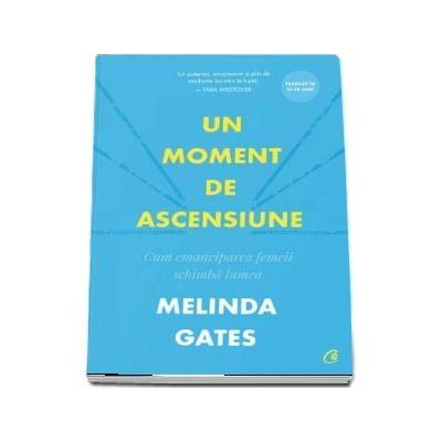 Un moment de ascensiune de Melinda Gates