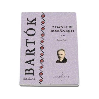 2 Dansuri Romanesti Op. 8a. Pentru pian (Bela Bartok)