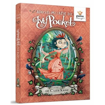 Aduceti-mi capul lui Ivy Pocket!, volumul III