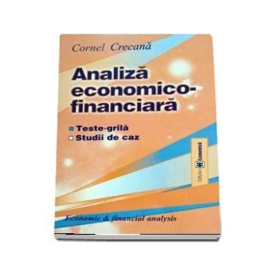 Analiza economico-financiara. Teste-grila, studii de caz