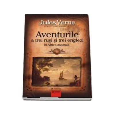 Aventurile a trei rusi si trei englezi in Africa australa (Jules Verne)