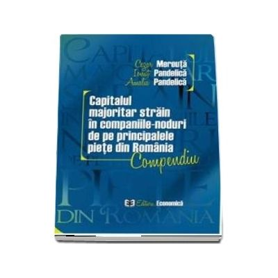 Capitalul majoritar strain in companiile-noduri de pe principalele piete din Romania. Compendiu
