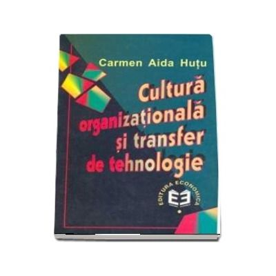 Cultura organizationala si transfer de tehnologie