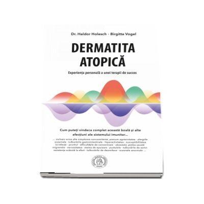 Dermatita atopica. Experienta personala a unei terapii de succes