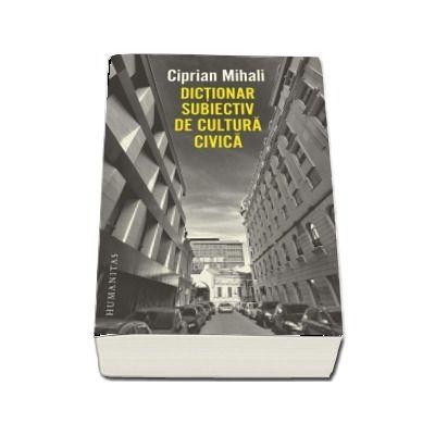 Dictionar subiectiv de cultura civica