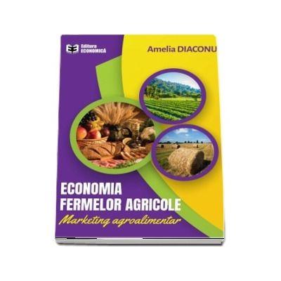 Economia fermelor agricole. Marketing agroalimentar