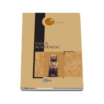 Eseul romanesc - Prefata, selectie a textelor si note bibliografice de Adrian Cibotaru