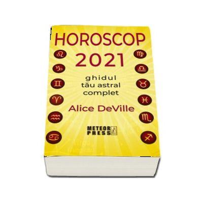 Horoscop 2021. Ghidul tau astral complet