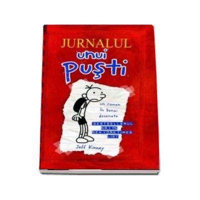 Jeff Kinney, Jurnalul unui pusti. Un roman in benzi desenate, volumul I (Editia 2020)