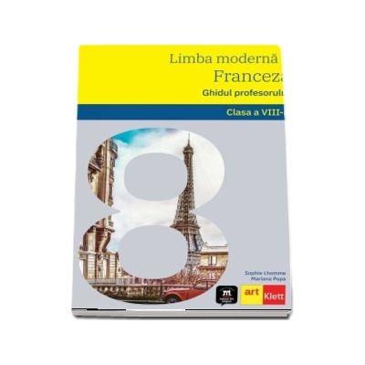 Limba moderna 2, franceza pentru clasa a VIII-a. Ghidul profesorului
