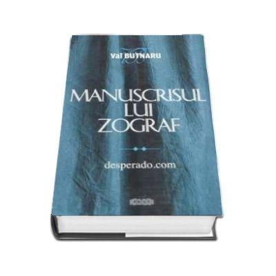 Manuscrisul lui Zograf. Desperado. com