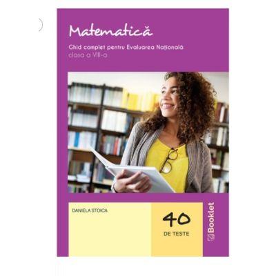 Matematica. Ghid complet pentru Evaluarea Nationala - clasa a VIII-a