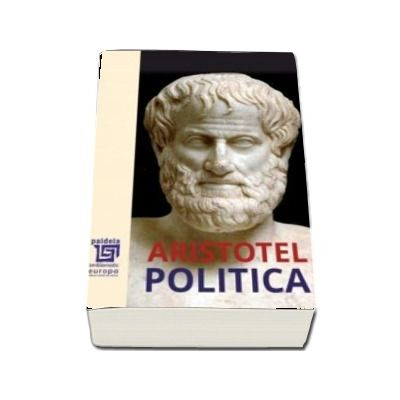 Aristotel - Politica, editia 2020