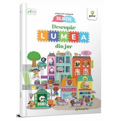 Primele mele enciclopedii bilingve. Descopăr lumea din jur! Editie bilingva romana - engleza