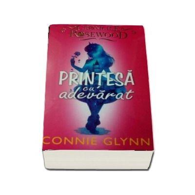 Printesa cu adevarat, volumul II (Connie Glynn)