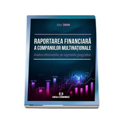Raportarea financiara a companiilor multinationale. Analiza informatiilor pe segmente geografice