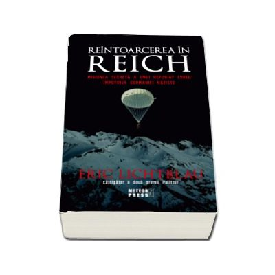 Reintoarcerea in Reich. Misiunea secreta a unui refugiat evreu impotriva Germaniei naziste
