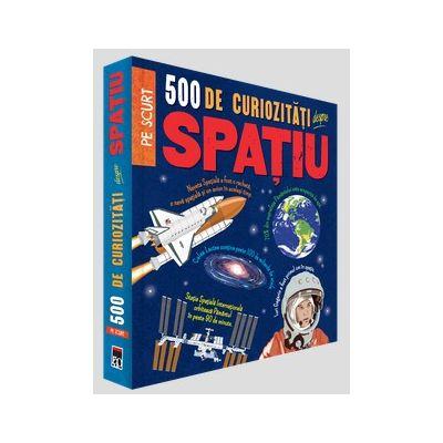 500 de curiozitati despre spatiu