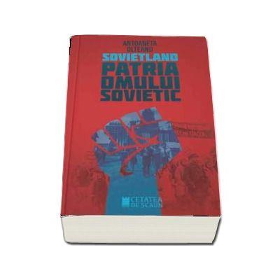 Sovietland. Patria omului sovietic
