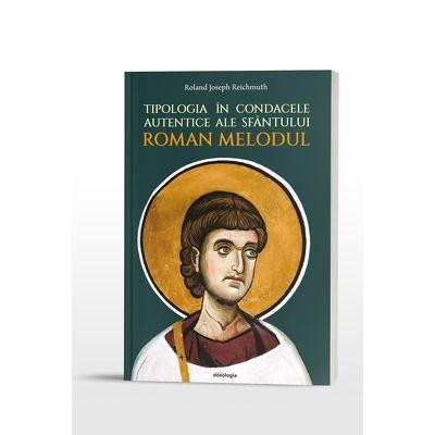Tipologia in condacele autentice ale Sfantului Roman Melodul