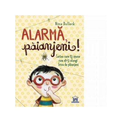 Alarma, paianjeni! Cartea care iti spune cum sa-ti alungi frica de paianjeni