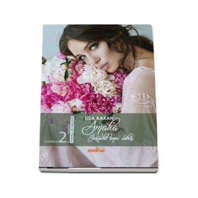 Amalia, jurnalul unei iubiri, volumul II de Liza Karan