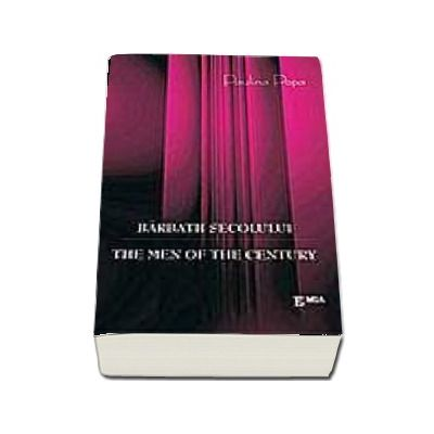 Barbatii secolului - The men of the century, romana-engleza