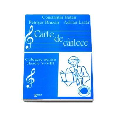 Carte de cantece. Culegere pentru clasele V-VIII