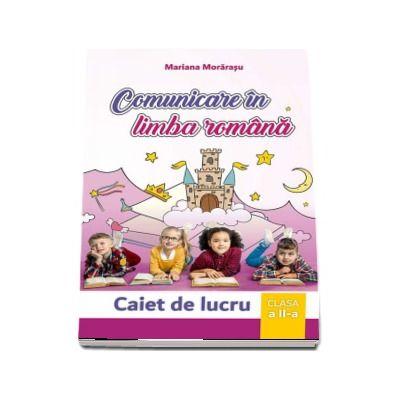 Comunicare in limba romana, caiet de lucru pentru clasa a II-a