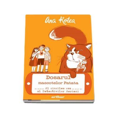 Dosarul mascotelor Patata. Al cincilea caz al Detectivilor Aerieni (Editie hardcover)