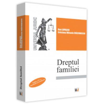 Dreptul familiei, editia a IV-a, emendata si actualizata - Dan Lupascu