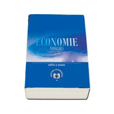 Economie. Aplicatii, editia a VI-a