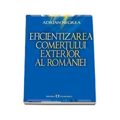 Eficientizarea comertului exterior al Romaniei