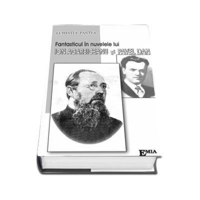 Fantasticul in nuvelele lui Ion Agarbiceanu si Pavel Dan
