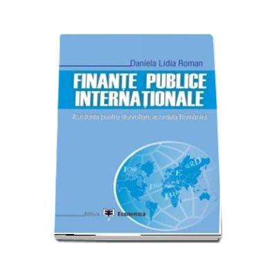 Finante publice internationale. Asistenta pentru dezvoltare acordata Romaniei