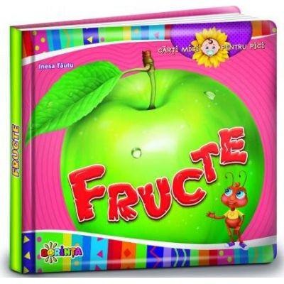 Fructe. Carti mici pentru pici