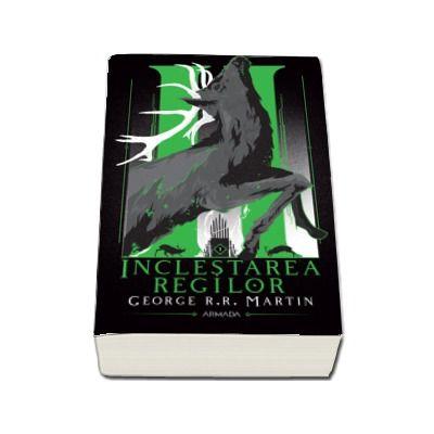 Inclestarea regilor (Seria Cantec de gheata si foc, partea a II-a, ed. 2020)