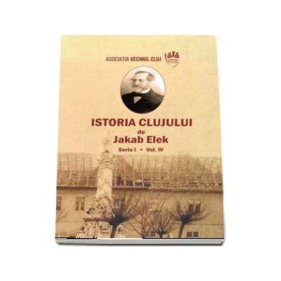 Istoria Clujului IV (Elek Jakab)