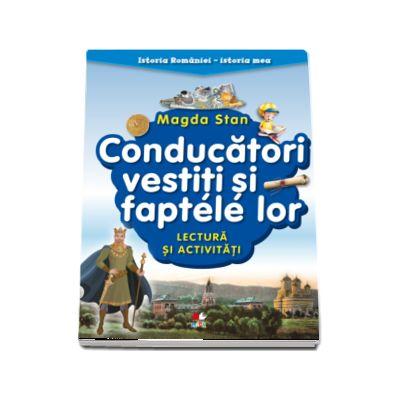 Istoria Romaniei - istoria mea. Conducatori vestiti si faptele lor. Lectura si activitati