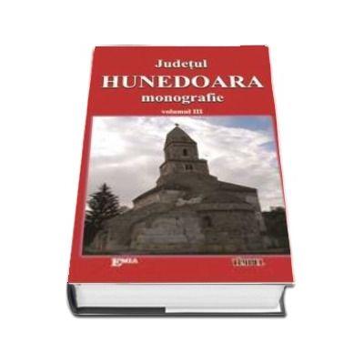 Judetul Hunedoara, Monografie. Volumul III