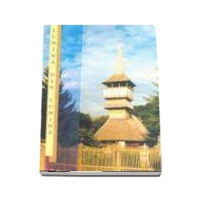 Lumina din lumina - Biserici de lemn din judetul Hunedoara