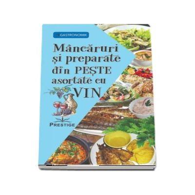 Mancaruri si preparate din Peste asortate cu Vin