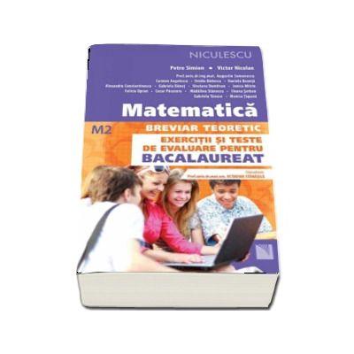 Matematica. Breviar teoretic. Exercitii si teste de evaluare pentru bacalaureat (M2)