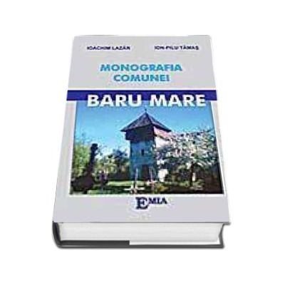 Monografia comunei Baru-Mare